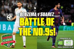 BENZEMA v SUAREZ – BATTLE OF THE NO.9s!