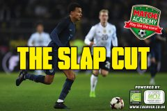 THE SLAP CUT!