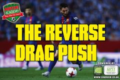 THE REVERSE DRAG PUSH!